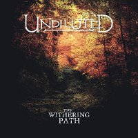 Undiluted-The-Withering-Path