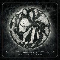 Dissidents-Sleight-Of-Hand