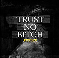 Junksista-Trust-No-Bitch