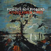 Powder-For-Pigeons-Circus-Kinda-Times