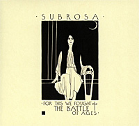 subrosa-for-this-we-fought-the-battle