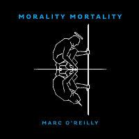 marc-o-reilly-morality-morality
