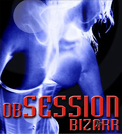 070527-Obsession-Bizarr-0.jpg