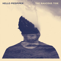 Hello-Piedpiper-The-Raucous-Tide