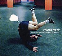 Tomas-Tulpe-In-Der-Kantine-Gab-Es-Bohnen