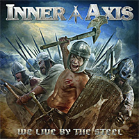 Inner-Axis-We-Live-By-The-Steel