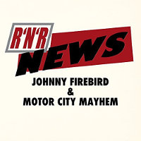 Johnny-Firebird-Motor-City-Mayhem-RNR-News